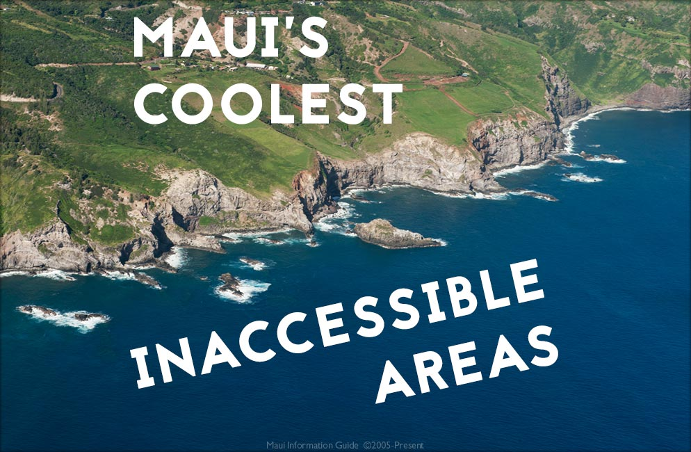 maui's coolest inaccessible areas