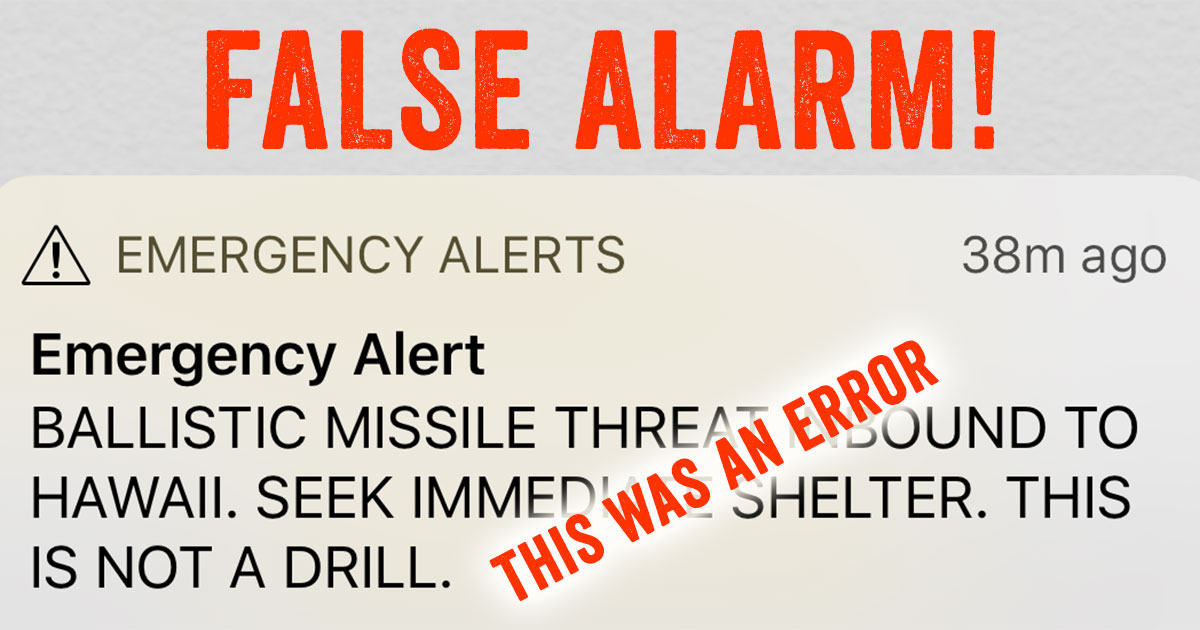 HAWAII INBOUND BALLISTIC MISSILE ALERT FALSE!