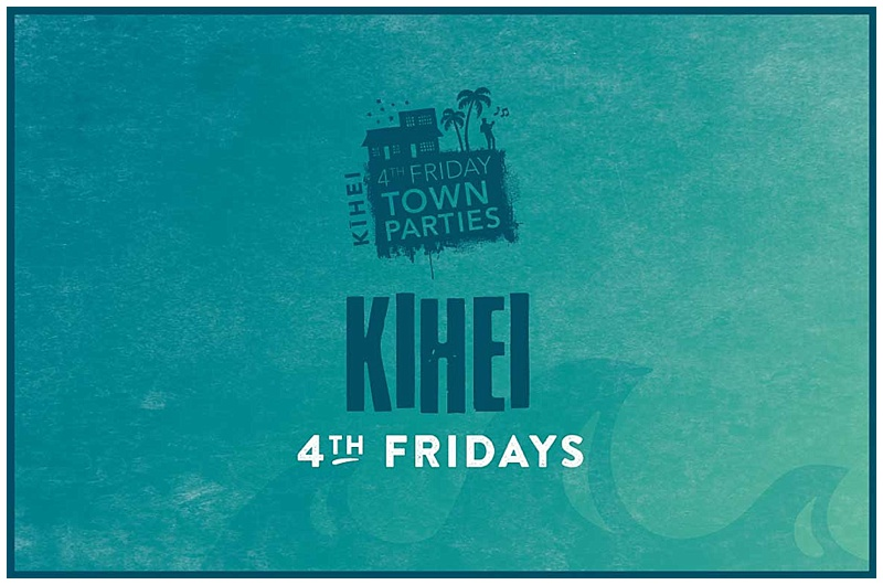 Kihei Fourth Friday Parties