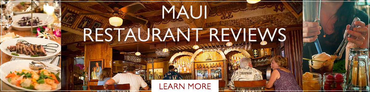 Maui Restaurant Reviews